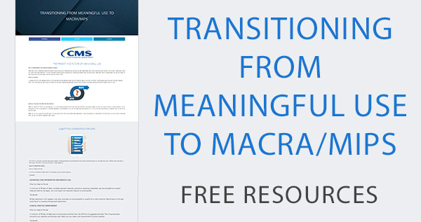 transitioning from meaningful use to macra/mips